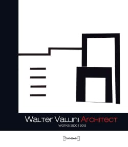 Walter Vallini Architect: Works 2000-2012 (Hardcover)