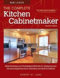 Bob Lang's Complete Kitchen Cabinet Maker: Shop Drawings and Professional Methods for Designing and Constructing ... (Paperback)