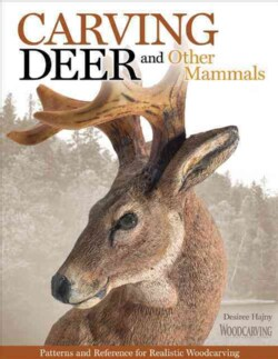 Carving Deer: Patterns and Reference for Realistic Woodcarving (Paperback)