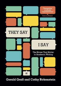 They Say / I Say: The Moves That Matter in Academic Writing (Paperback)