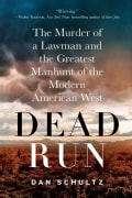 Dead Run: The Murder of a Lawman and the Greatest Manhunt of the Modern American West (Paperback)