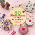 50 Pincushions to Knit and Crochet: Stash your sharps in something cute and hamdmade (Paperback)