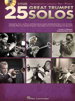 25 Great Trumpet Solos: Transcriptions - Lessons - Bios - Photos: Featuring Pop, Rock, Jazz, Blues, and Swing Trumpet Legends...