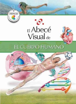 El abece visual de el cuerpo humano / The Illustrated Basics of the Human Body (Paperback)
