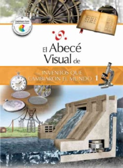 El abece visual de los inventos que cambiaron el mundo 1 / The Illustrated Basics of Inventions that Changed the ... (Paperback)