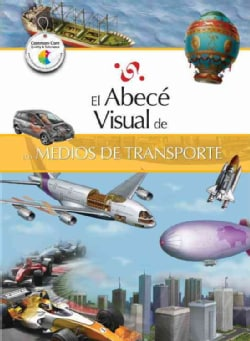 El abece visual de los medios de transporte / The Illustrated Basics of Means of Transportation (Paperback)