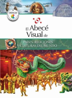 El abece visual de paises, religiones y culturas del mundo / The Illustrated Basics of Countries, Religions, and ... (Paperback)