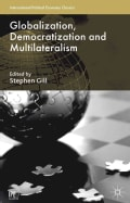 Globalization, Democratization and Multilateralism (Paperback)