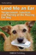 Lend Me an Ear: The Temperament, Selection, and Training of the Hearing Dog (Paperback)