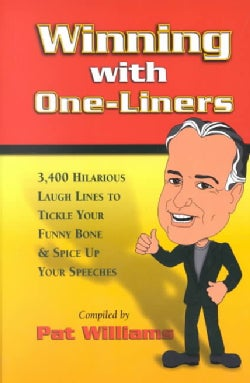 Winning With One-Liners: 3,400 Hilarious Laugh Lines to Tickle Your Funny Bone & Spice Up Your Speeches (Paperback)