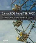 Canon EOS Rebel T5i / 700D: From Snapshots to Great Shots (Paperback)