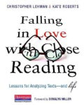 Falling in Love With Close Reading: Lessons for Analyzing Texts - and Life (Paperback)