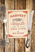 Harvest: Field Notes from a Far-Flung Pursuit of Real Food (Hardcover)