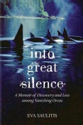 Into Great Silence: A Memoir of Discovery and Loss Among Vanishing Orcas (Paperback)