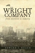 The Wright Company: From Invention to Industry (Paperback)
