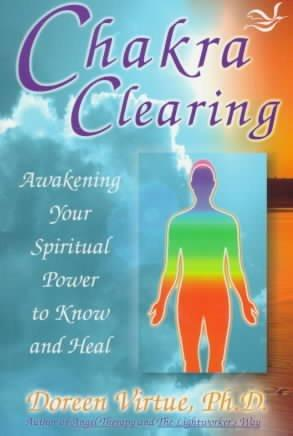 Chakra Clearing: Awakening Your Spiritual Power to Know and Heal (Paperback)