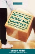 After the Boxes Are Unpacked: Moving on After Moving in (Paperback)