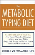The Metabolic Typing Diet: Customize Your Diet To: Free Yourself from Food Cravings: Achieve Your Ideal Weight; E... (Paperback)