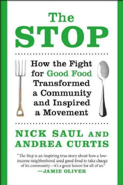 The Stop: How the Fight for Good Food Transformed a Community and Inspired a Movement (Paperback)