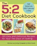 The 5:2 Diet Cookbook: 120 Easy and Delicious Recipes for Your Two Days of Fasting (Paperback)