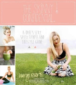 The Skinny Confidential: A Babe's Sexy, Sassy Fitness and Lifestyle Guide (Paperback)