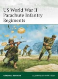 US World War II Parachute Infantry Regiments (Paperback)