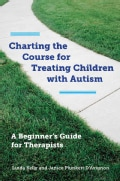 Charting the Course for Treating Children With Autism: A Beginner's Guide for Therapists (Hardcover)