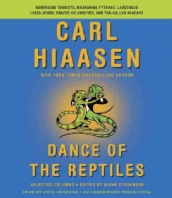 Dance of the Reptiles: Rampaging Tourists, Marauding Pythons, Larcenous Legislators, Crazed Celebrities, and Tar-B... (CD-Audio)