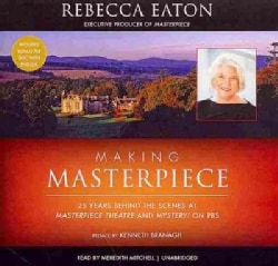 Making Masterpiece: 25 Years Behind The Scenes at Masterpiece Theatre and Mystery! on PBS, Library Edition (CD-Audio)