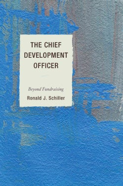 The Chief Development Officer: Beyond Fundraising (Paperback)