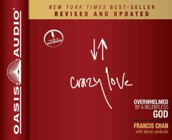 Crazy Love: Overwhelmed by a Relentless God: Includes PDF (CD-Audio)