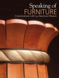 Speaking of Furniture: Conversations With 14 American Masters (Hardcover)