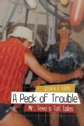 A Peck of Trouble: Mr. Teve's Tall Tales (Hardcover)