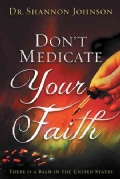Don't Medicate Your Faith: There Is a Balm in the United States (Paperback)