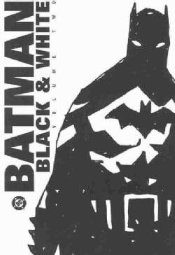 Batman 2: Batman Black and White (Paperback)