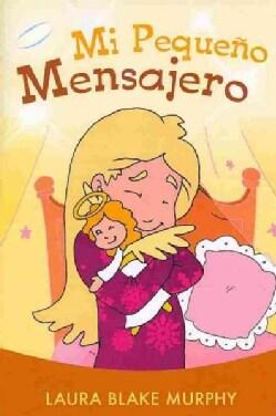 Mi pequeno mensajero / My Little Messenger (Paperback)