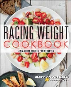 Racing Weight Cookbook: Lean, Light Recipes for Athletes (Paperback)