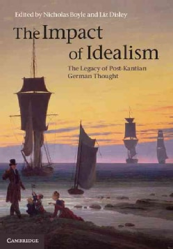 The Impact of Idealism: The Legacy of Post-Kantian German Thought (Hardcover)