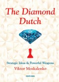 The Diamond Dutch: Strategic Ideas & Powerful Weapons (Paperback)