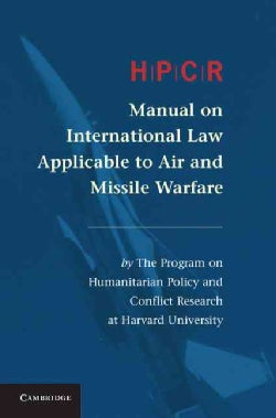 HPCR Manual on International Law Applicable to Air and Missile Warfare (Hardcover)