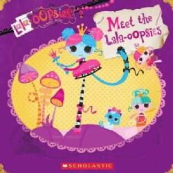 Lalaloopsy: Meet the Lala-oopsies (Paperback)