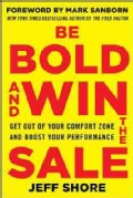 Be Bold and Win the Sale: Get Out of Your Comfort Zone and Boost Your Performance (Paperback)
