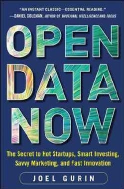 Open Data Now: The Secret to Hot Startups, Smart Investing, Savvy Marketing, and Fast Innovation (Hardcover)