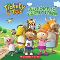 Welcome to Tickety Town (Paperback)
