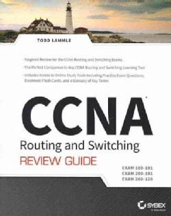 CCNA Routing and Switching Review Guide: Exams 100-101, 200-101, and 200-120 (Paperback)