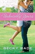 Undeniably Yours (Hardcover)