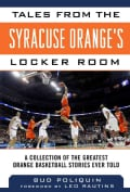 Tales from the Syracuse Orange's Locker Room: A Collection of the Greatest Orange Basketball Stories Ever Told (Hardcover)