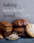 Baking Sourdough Bread: Dozens of Recipes for Artisan Loaves, Crackers, and Sweet Breads (Hardcover)