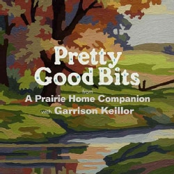 Pretty Good Bits: From a Prairie Home Companion With Garrison Keillor (CD-Audio)