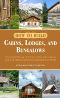 How to Build Cabins, Lodges, and Bungalows: Complete Manual of Constructing, Decorating, and Furnishing Homes for... (Paperback)